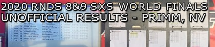 2020 ROUNDS 8 & 9 SXS WORLD FINALS UNOFFICIAL RACE RESULTS